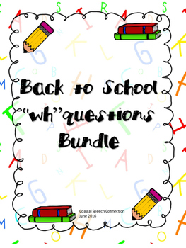 "Back to School ""wh"" Questions Bundle"