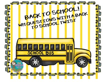 "Back to School! ""wh"" Questions with a Back to School Twist"