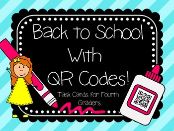 Back to School with QR Codes-Math Task Cards for Fourth Graders