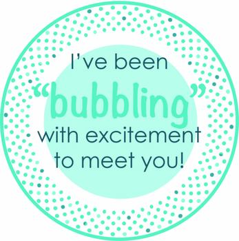 """Back to school: I've be """"bubbling"""" with excitement to meet you!"""
