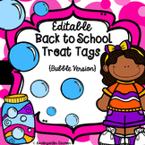Editable Back to School Treat Tags  { Bubble Version }