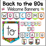 Back to the 80s- Classroom Decor - Welcome Banner - Back to School