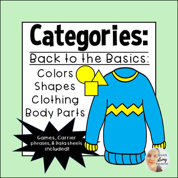 Back to the Basics Categories: Colors, Shapes, Body Parts, Clothing