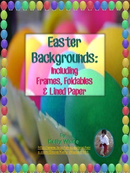 Background Papers ~ Easter Themed Frames, Foldables, & Lined Writing Paper