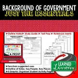 Background of Government Outline Notes JUST THE ESSENTIALS Unit Review