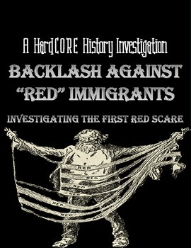 """Backlash Against """"Red"""" Immigrants: Investigating the First Red Scare"""