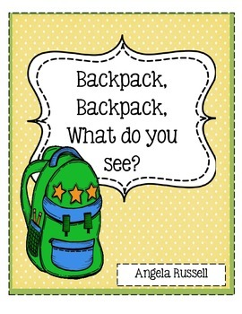 Backpack, Backpack, What Do You See? ~ Back To School Emergent Reader