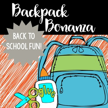 Backpack Bonanza- Back to School Fun