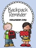 Backpack Reminder- Hawaiian Day (English / Spanish)