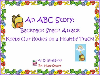 An ABC Story: Backpack Snack Attack Keeps Our Bodies on a