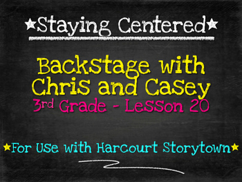 Backstage with Chris and Casey 3rd Grade Harcourt Storytown Lesson 20