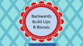 Backwards Build-Ups- Consonant Plus R Blends