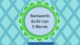 Backwards Build-Ups- S Blends