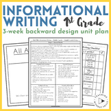Informational Writing Backwards Design Unit Plan |1st Grade Common Core|