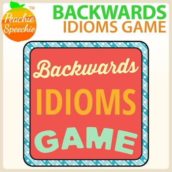 Backwards Idioms