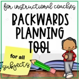 Backwards Planning Tool for Instructional Coaches during Coaching Conferences