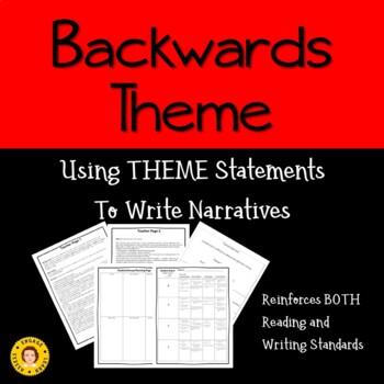 Backwards Theme - Using Theme Statements To Write Narratives - RL. 5.2; W. 5.3