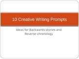 Backwards story / Reverse Chronology Creative Writing Prompts