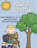 Backyard Barbecue! Vowel Digraphs ue, ui, ew Literacy Centers