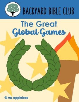 Backyard Bible Club: The Great Global Games
