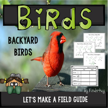 Backyard Birds Lets Make a Field Guide FOR YOUNG CHILDREN