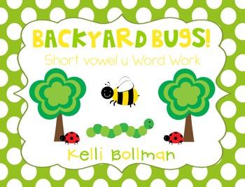 Backyard Bugs {short vowel u} Word Work