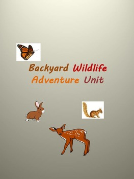 Backyard Wildlife Adventures Unit