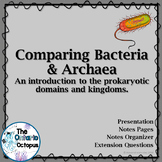 Bacteria & Archaea - A Comparison of Prokaryotic Domains/Kingdoms