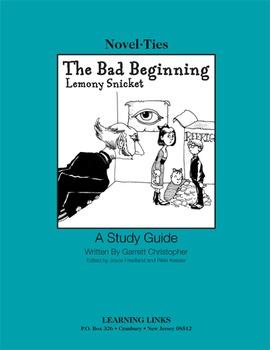 Bad Beginning - Novel-Ties Study Guide