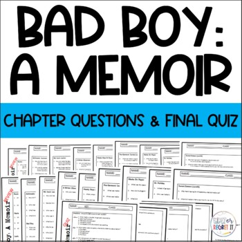 Bad Boy A Memoir Chapter Q's and Comprehensive Exam WITH ANSWER KEYS TO BOTH!