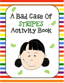 Bad Case of Stripes Activity Packet