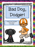 Bad Dog, Dodger!  2nd Grade, Centers and Printables