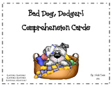 Bad Dog, Dodger! Comprehension Questions