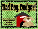 Bad Dog, Dodger! {Reading Street Series Grade 2}