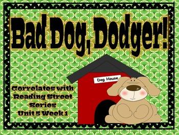 Bad Dog, Dodger! {Reading Street Series Grade 2}