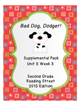 Bad Dog, Dodger! Reading Street Unit 5 Week 3 Resource Pack
