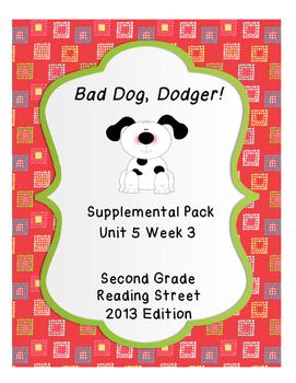 Bad Dog, Dodger! Reading Street Unit 5 Week 3 Resource Pack
