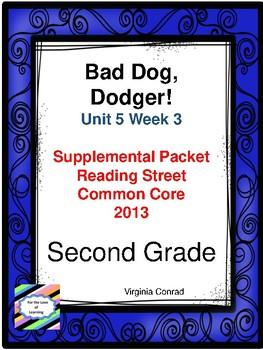 Bad Dog, Dodger!:  Second Grade Reading Street Supplemental Packet