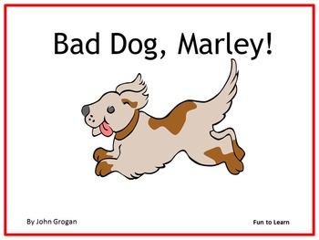 Bad Dog, Marley