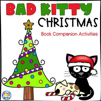 Bad Kitty Christmas Reading Activity Pack by Staying Cool in the ...