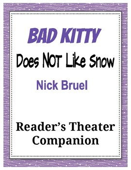 Bad Kitty Does NOT Like Snow by Nick Bruel - Reader's Theater Companion
