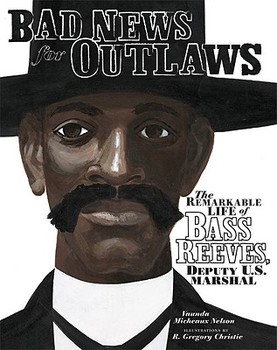 Bad News For Outlaws (Bass Reeves) Comprehension Activities and Projects