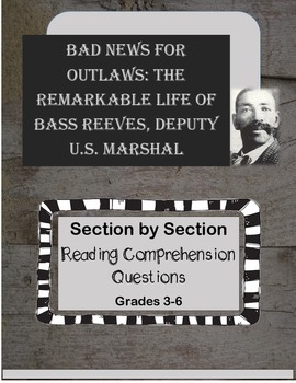 Bad News for Outlaws: The Remarkable Life of Bass Reeves Reading Comprehension