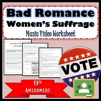 Bad Romance- Women's Suffrage Video Worksheet & Lyrics 19th amendment