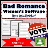Bad Romance- Women's Suffrage Video Worksheet & Lyrics 19t