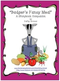 Badger's Fancy Meal A Storybook Companion