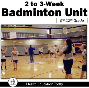 Badminton Unit FREE!: 1 to 2 Weeks of P.E. Lessons for 6th -12th Grade