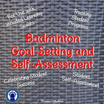 Badminton Unit Goal-Setting and Self-Assessment Rubric