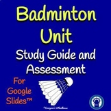 Badminton Unit Study Guide and Assessment for Google Slides™