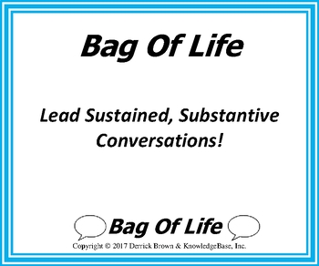 Bag Of Life (Introductory Version) - Lead Sustained, Substantive Conversations!